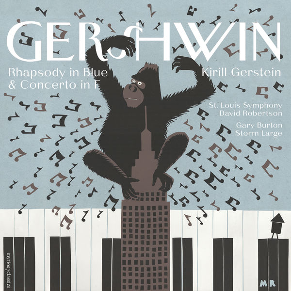Kirill Gerstein - The Gershwin Moment – Rhapsody in Blue & Concerto in F