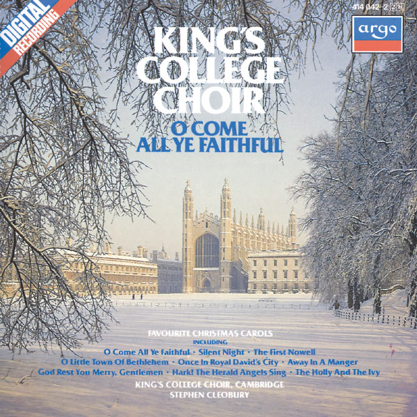 The Choir of King's College Cambridge - O Come All Ye Faithful - Favourite Christmas Carols