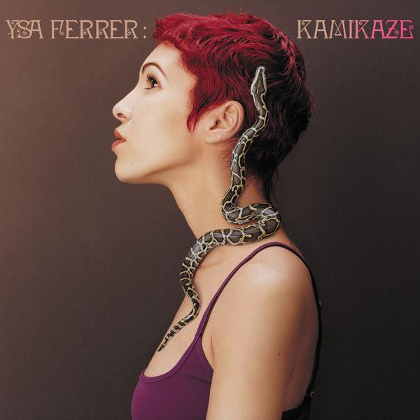 Ysa Ferrer - Kamikaze