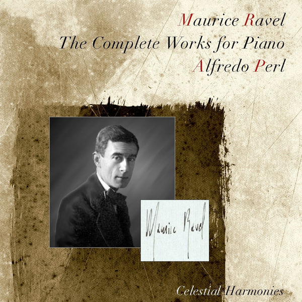 Alfredo Perl - Ravel: The Complete Works for Piano