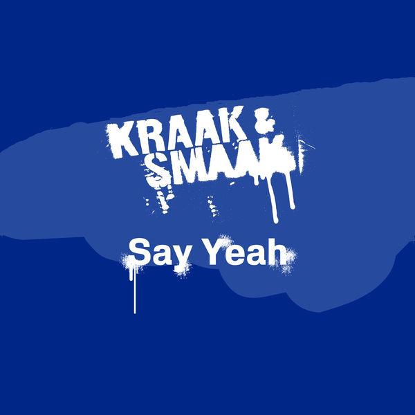 Kraak & Smaak - Say Yeah - Single