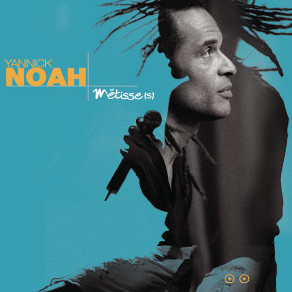 Yannick Noah - Métisse(s)