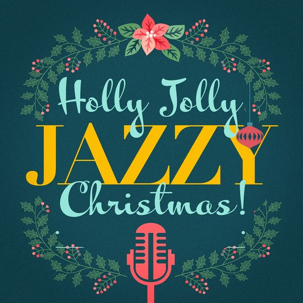 Christmas Jazz Music.Album Holly Jolly Jazzy Christmas Relaxing Instrumental