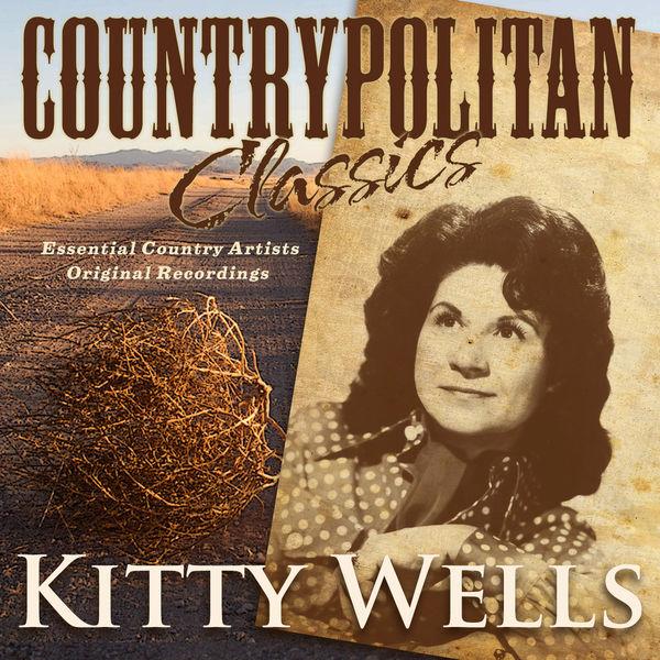 Kitty Wells - Countrypolitan Classics - Kitty Wells