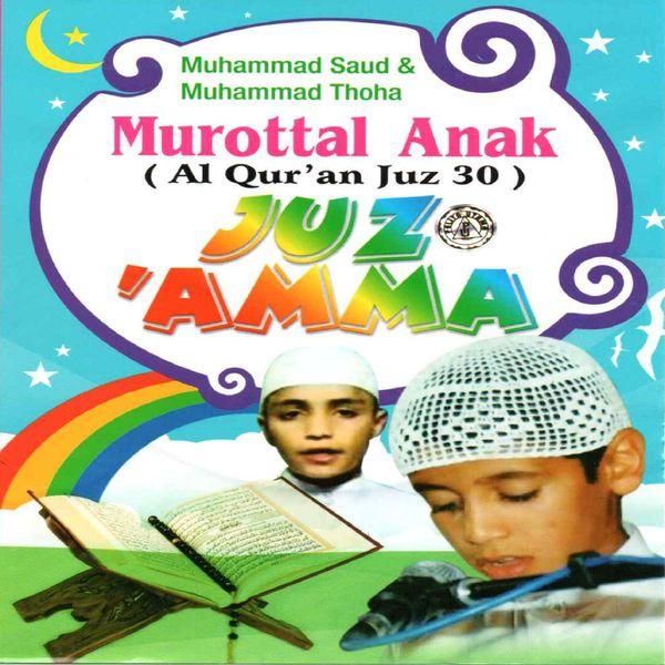Ahmad Saud, Muhammad Thaha - Murottal Anak Al Quran Juz 30 - Juz Amma