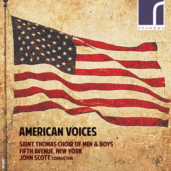 Saint Thomas Choir of Men & Boys, Fifth Avenue, New York - American Voices