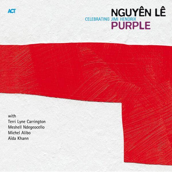 Nguyên Lê with Terri Lyne Carrington - Purple - Celebrating Jimi Hendrix