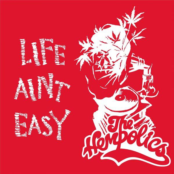 The Hempolics - Life Ain't Easy