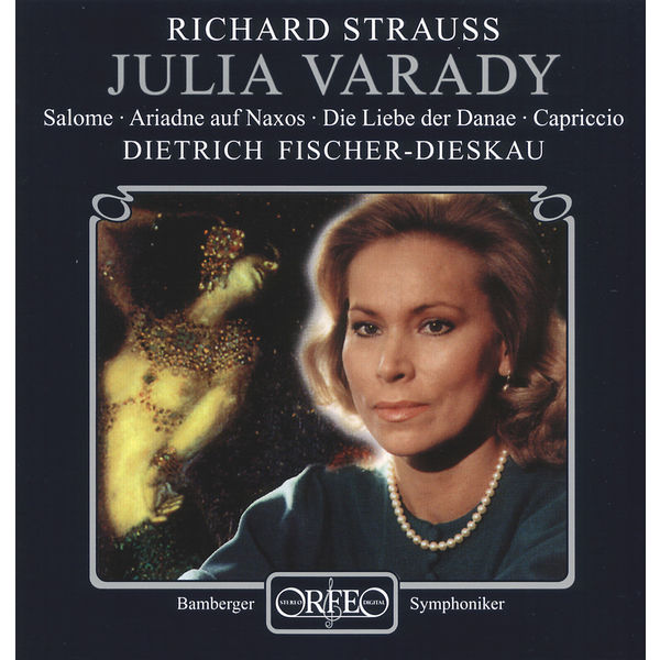 Julia Varady - Strauss: Highlights from Salome, Ariadne of Naxos, Die Liebe der Danae & Capiriccio