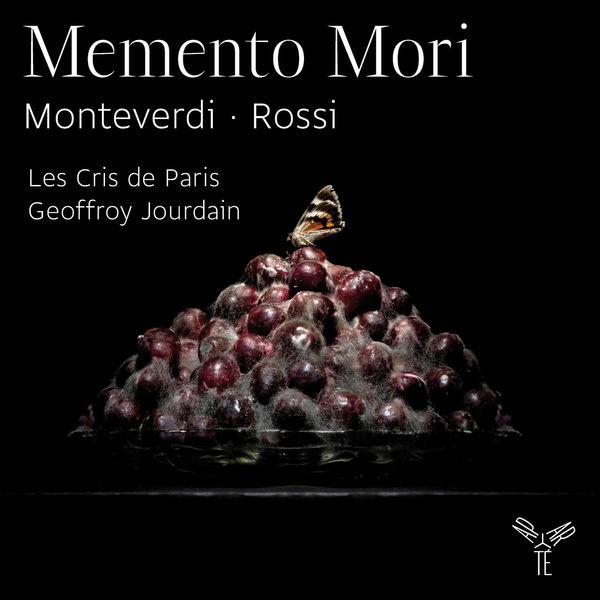 Les Cris de Paris - Geoffroy Jourdain - Monteverdi & Rossi : Memento mori (Souviens-toi que tu mourras)