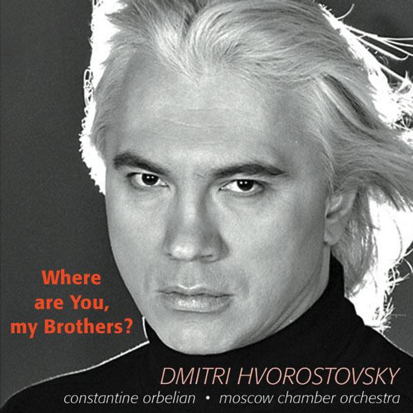 Dmitri Hvorostovsky - Where are You, my Brothers ?