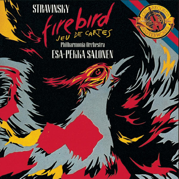 Esa-Pekka Salonen - Stravinsky: The Firebird & Jeu de cartes