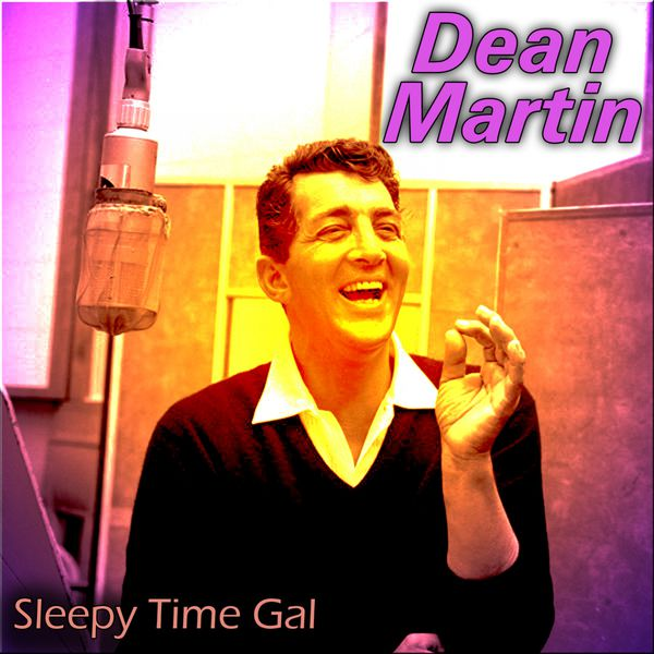 Dean Martin - Sleepy Time Gal