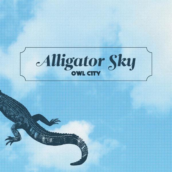 Alligator Sky | Owl City to stream in hi-fi, or to download in True