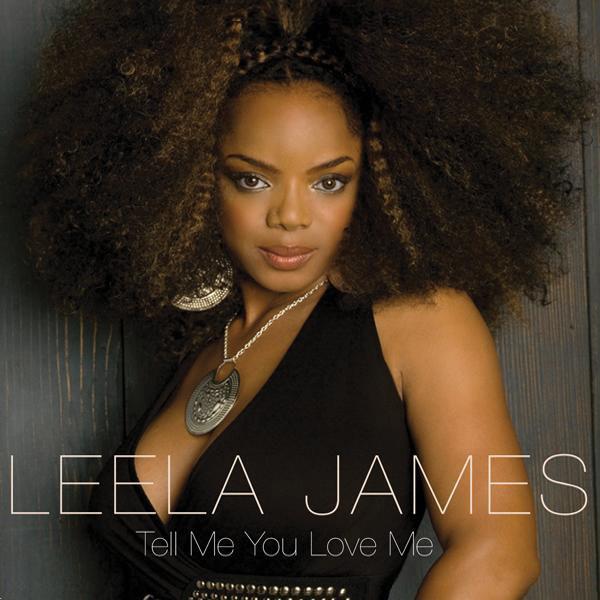 Leela James - Tell Me You Love Me