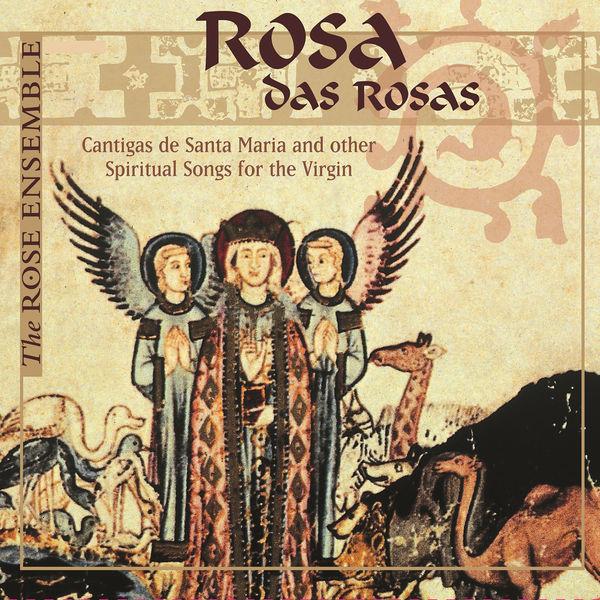 Juan del Encina - Rosa das Rosa: Cantigas de Santa Maria & Other Spiritual Songs for the Virgin