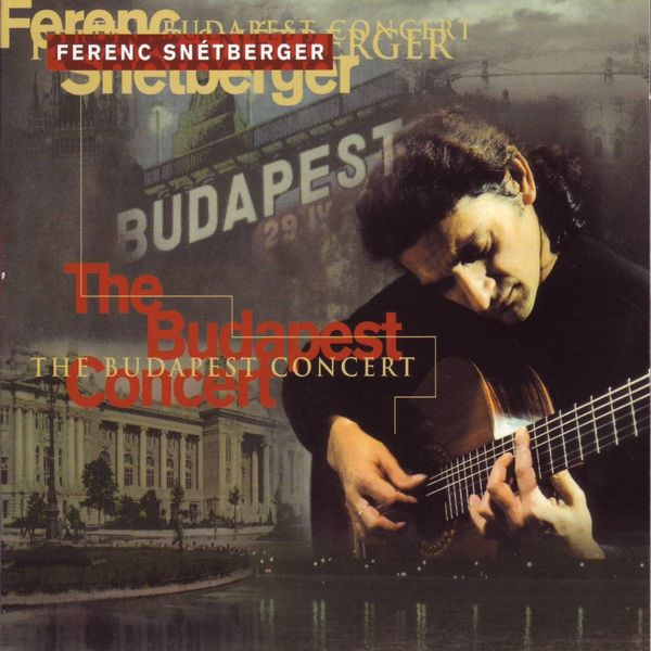 Ferenc Snétberger - The Budapest Concert