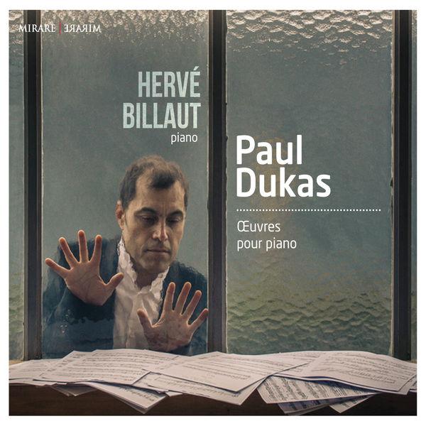 Hervé Billaut - Paul Dukas : Œuvres pour piano