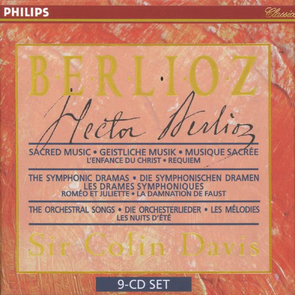 Sir Colin Davis - Berlioz: Sacred Music, Symphonic Dramas & Orchestral Songs