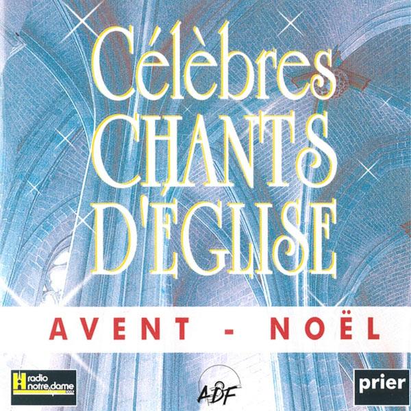 Ensemble Vocal l'Alliance - Célèbres chants d'Église: Avent - Noël