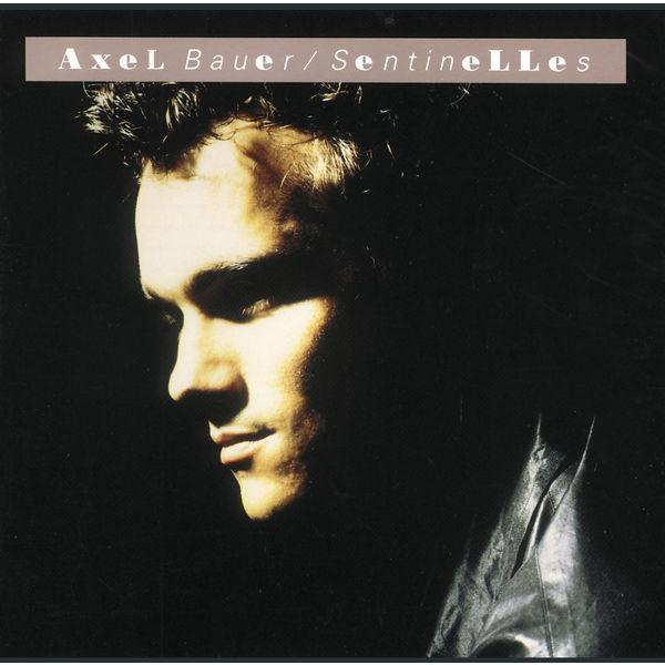Axel Bauer - Sentinelles