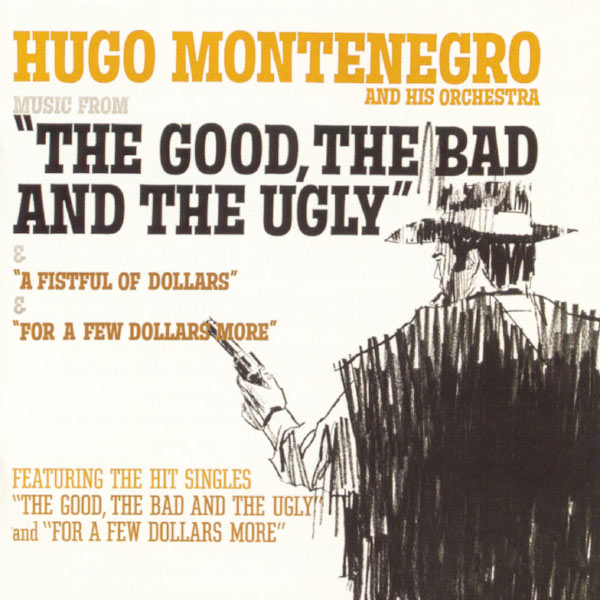 """Hugo Montenegro - Music From """"A Fistful Of Dollars"""", """"For A Few Dollars More"""", """"The Good, The Bad And The Ugly"""""""