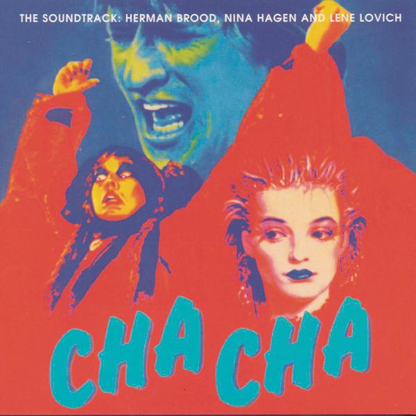 Herman Brood & Nina Hagen & Lene Lovich - Cha Cha - The Soundtrack