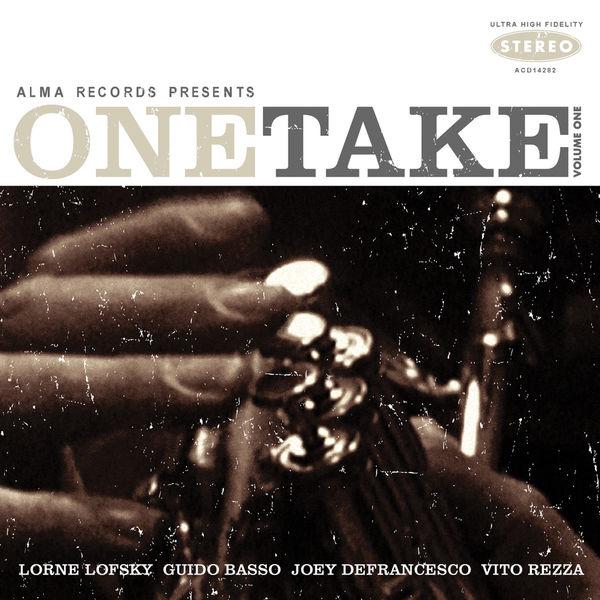 Joey DeFrancesco, Guido Basso, Vito Rezza & Lorne Lofsky - One Take: Volume One
