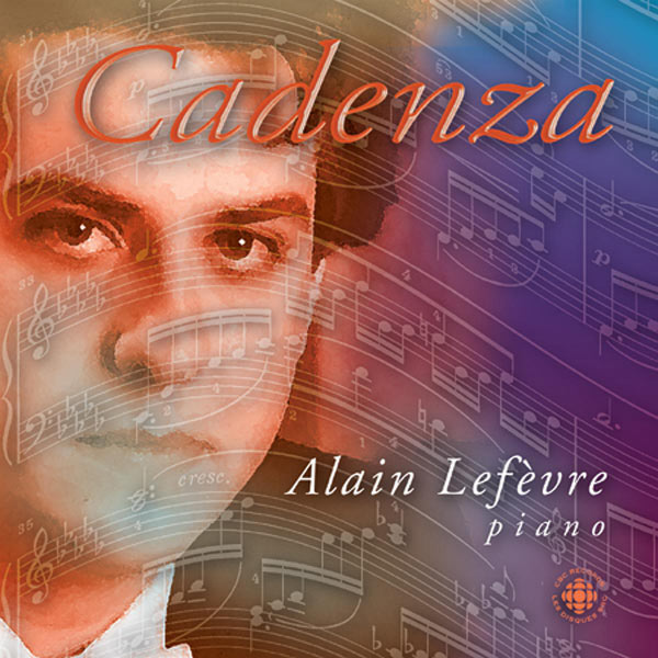 Alain Lefèvre - CADENZA - Three centuries of keyboard music