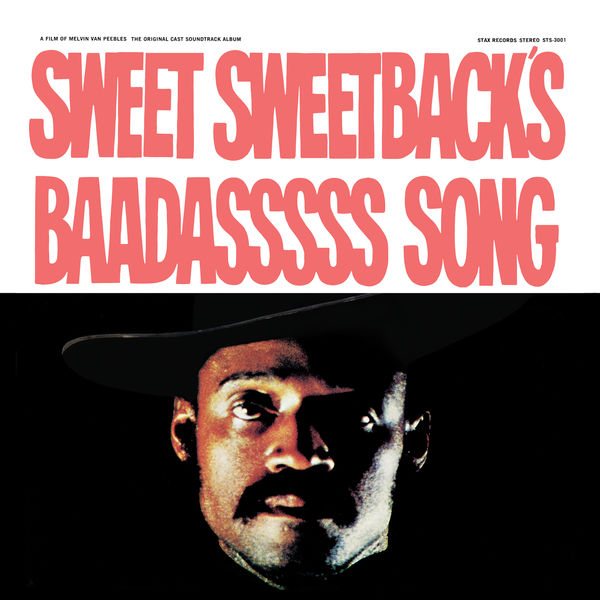 Melvin Van Peebles - Sweet Sweetback's Baadasssss Song (An Opera)