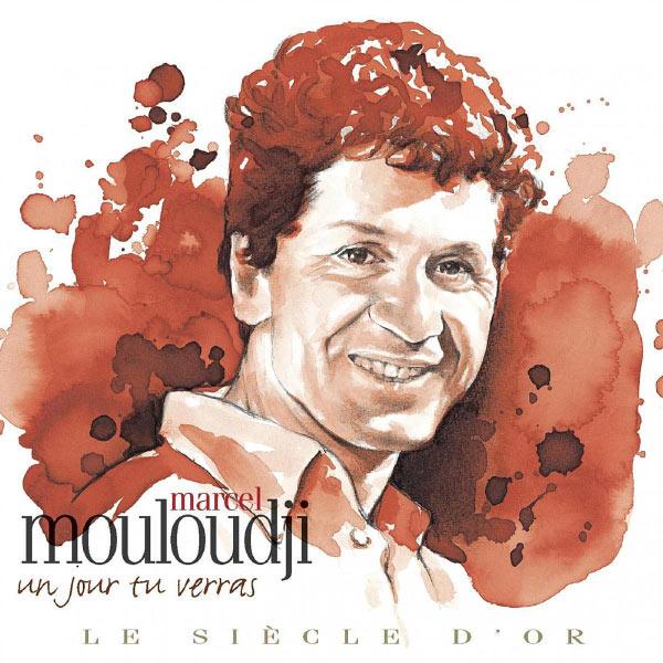 Mouloudji - Marcel Mouloudji : Un jour tu verras