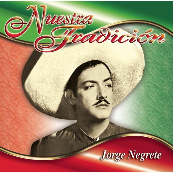 Jorge Negrete - Nuestra Tradición