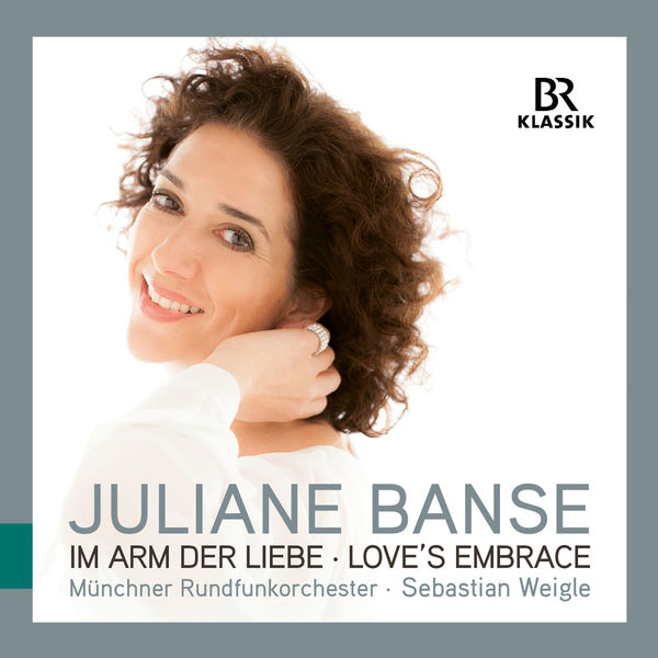 Juliane Banse - Love's Embrace