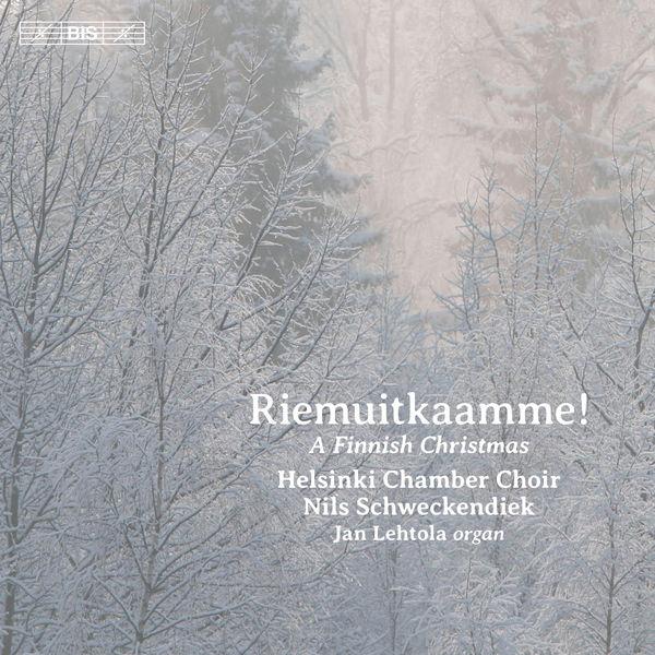 Helsinki Chamber Choir - Riemuitkaamme!: A Finnish Christmas