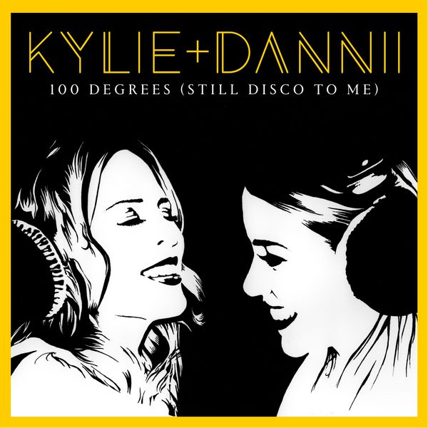 Kylie Minogue - 100 Degrees (Still Disco to Me) [with Dannii Minogue]