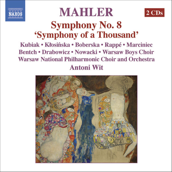 "Antoni Wit - Mahler: Symphony No. 8 in E-Flat Major ""Symphony of a Thousand"""