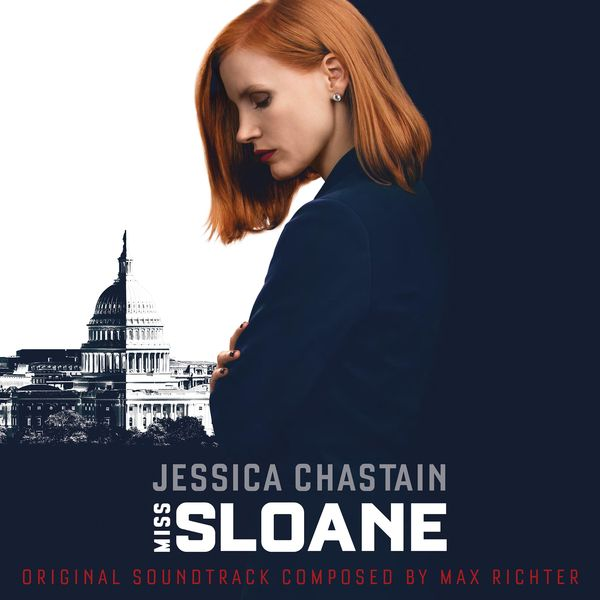 Max Richter - Miss Sloane (Original Motion Picture Soundtrack)
