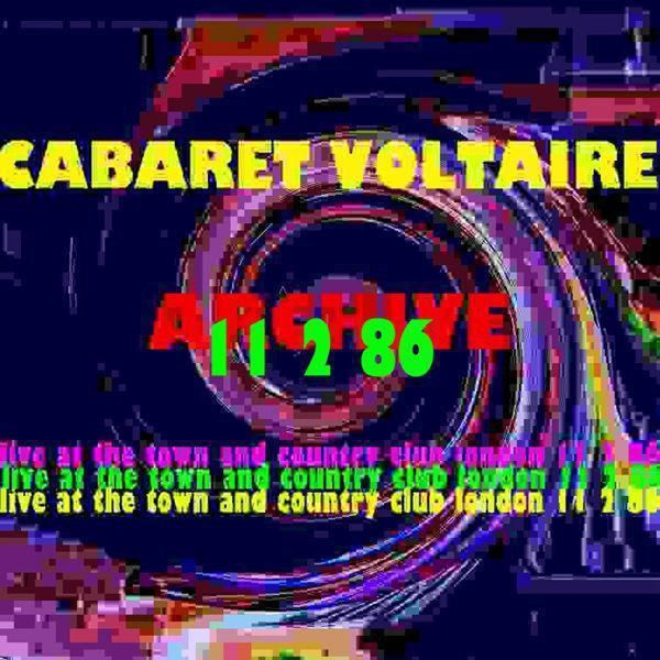 Cabaret Voltaire - Archive (Live at The Town & Country Club, London: 11th February 1986)