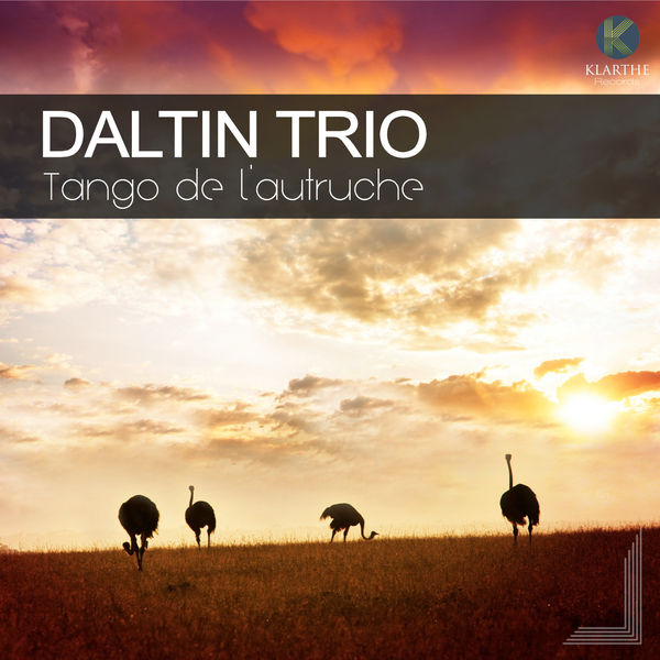 Daltin Trio - Tango de l'autruche