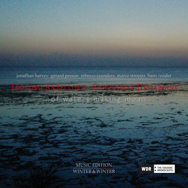 Teodoro Anzellotti - ...Of Waters Making Moan