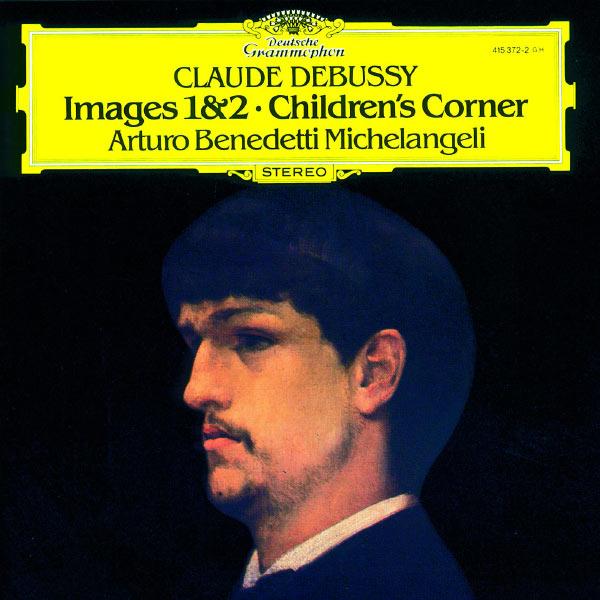 Arturo Benedetti Michelangeli - Debussy: Images 1 & 2; Children's Corner