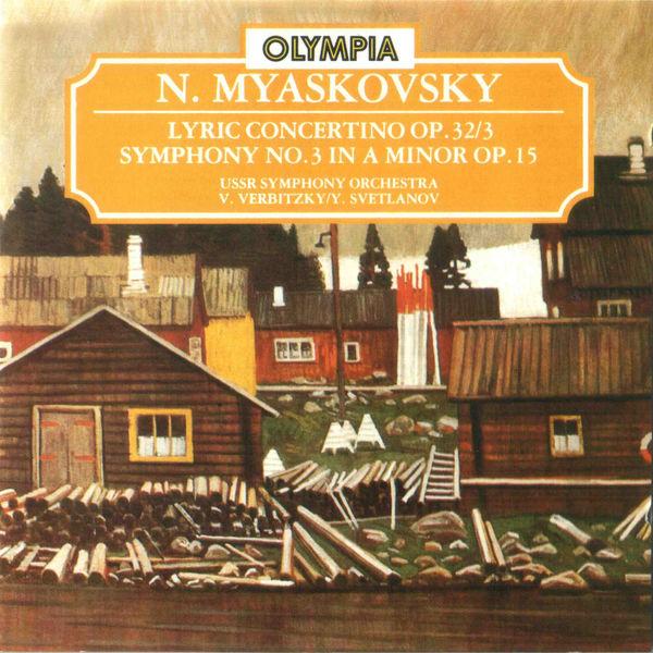 Nikolai Myaskovsky - Myaskovsky: Lyric Concertino Op. 32/3 & Symphony No. 3