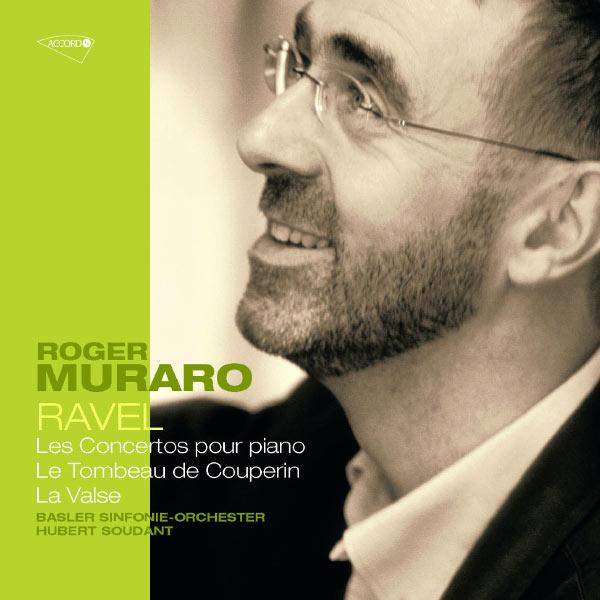 Roger Muraro - Ravel: Concertos pour piano; Le tombeau de Couperin; La Valse