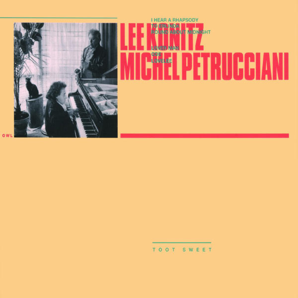 Lee Konitz & Michel Petrucciani - Toot Sweet
