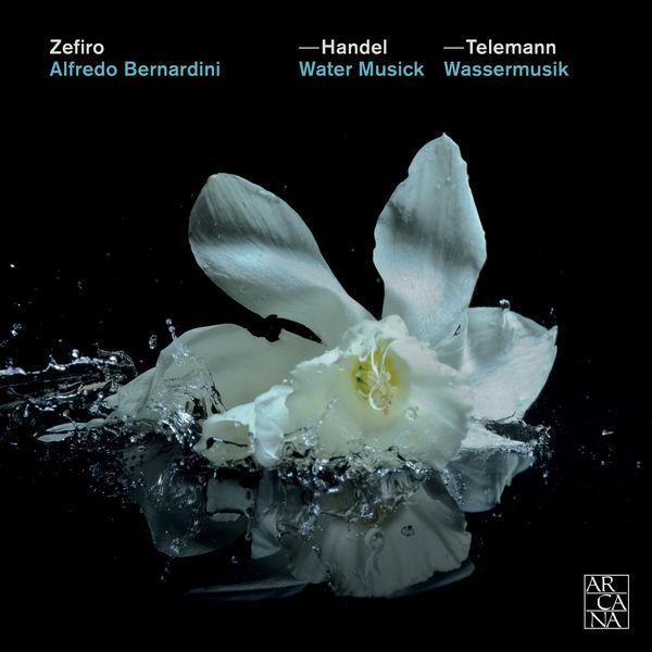 Zefiro - Handel: Water Musick — Telemann: Wassermusik