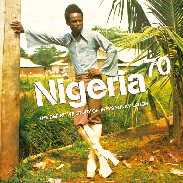 Various Artists - Nigeria 70 - The Definitive Story of 1970's Funky Lagos