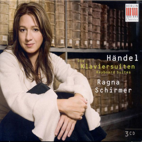 Ragna Schirmer - Handel, G.F.: Keyboard Suites, Hwv 426-441