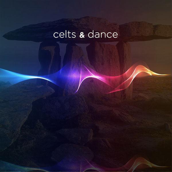 Celts & Dance: Best Songs of New Electronic Celtic Dance Wave