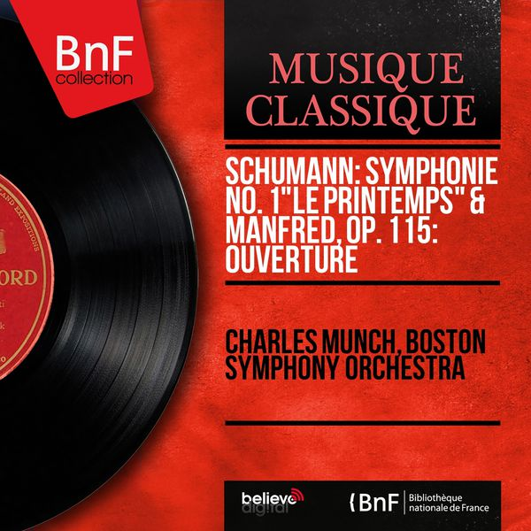 """Charles Münch - Schumann: Symphonie No. 1 """"Le Printemps"""" & Manfred, Op. 115: Ouverture (Mono Version)"""