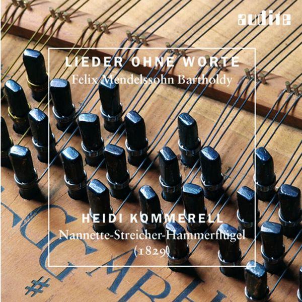 Heidi Kommerell - Felix Mendelssohn Bartholdy: Lieder Ohne Worte